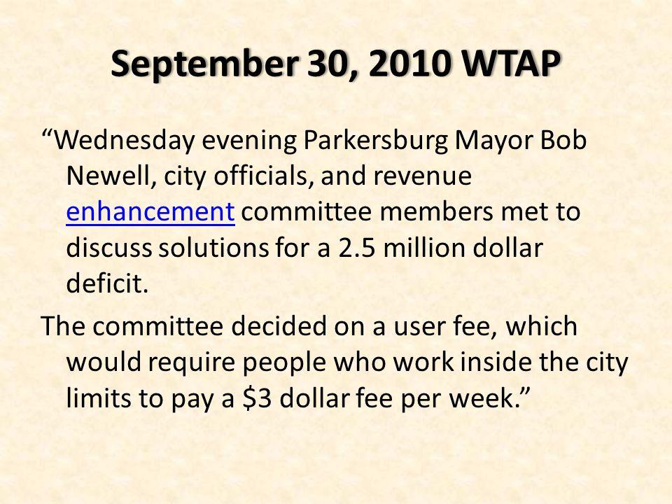 "September 30, 2010 WTAPSeptember 30, 2010 WTAP ""Wednesday evening Parkersburg Mayor Bob Newell, city officials, and revenue enhancement committee memb"