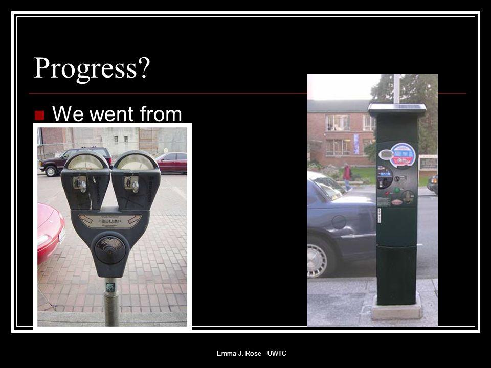 Emma J. Rose - UWTC Progress We went from