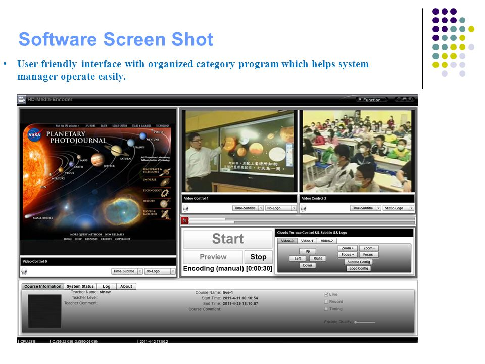 Software Screen Shot Able to set the video quality according to application environment.