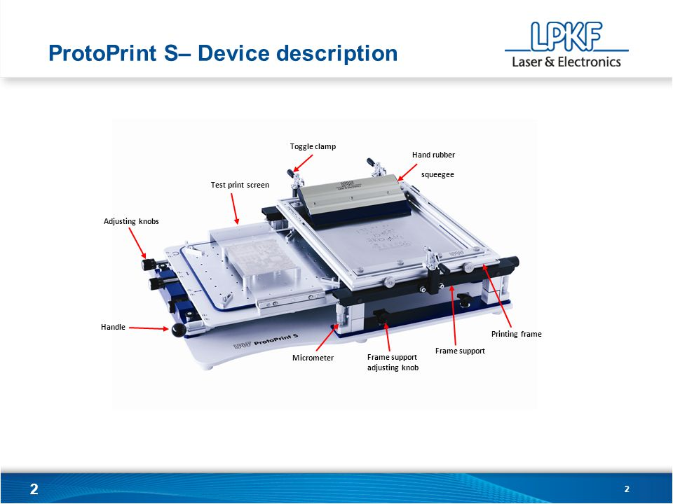 3 ProtoPrint S– Fixing the PCB Lay the PCB to the centre of the printing table.