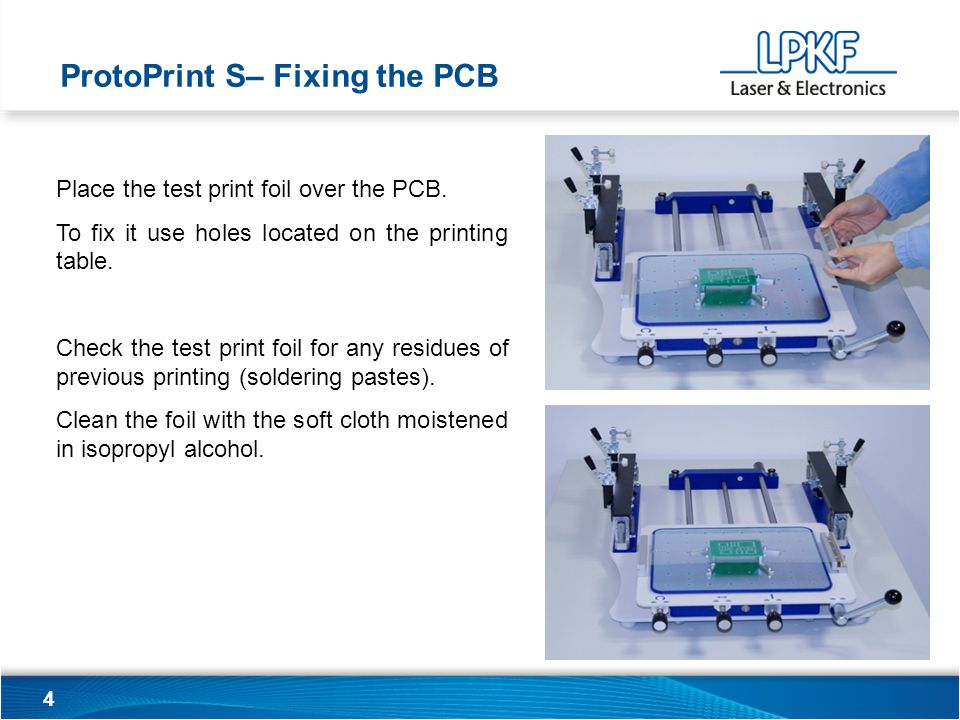 4 Place the test print foil over the PCB. To fix it use holes located on the printing table.