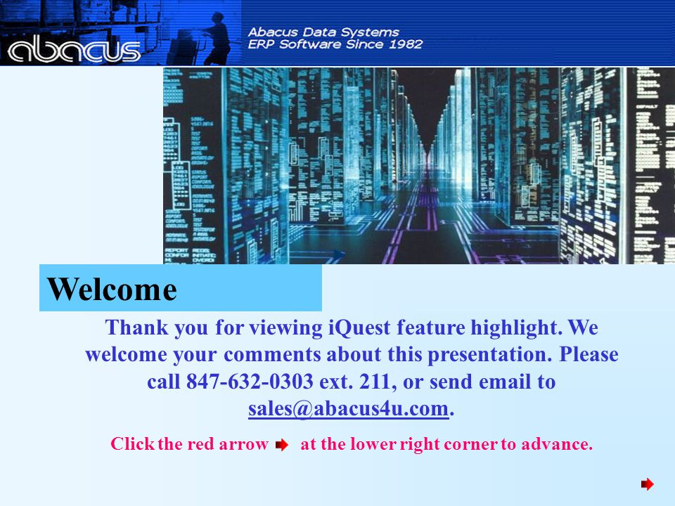Thank you for viewing iQuest feature highlight. We welcome your comments about this presentation.