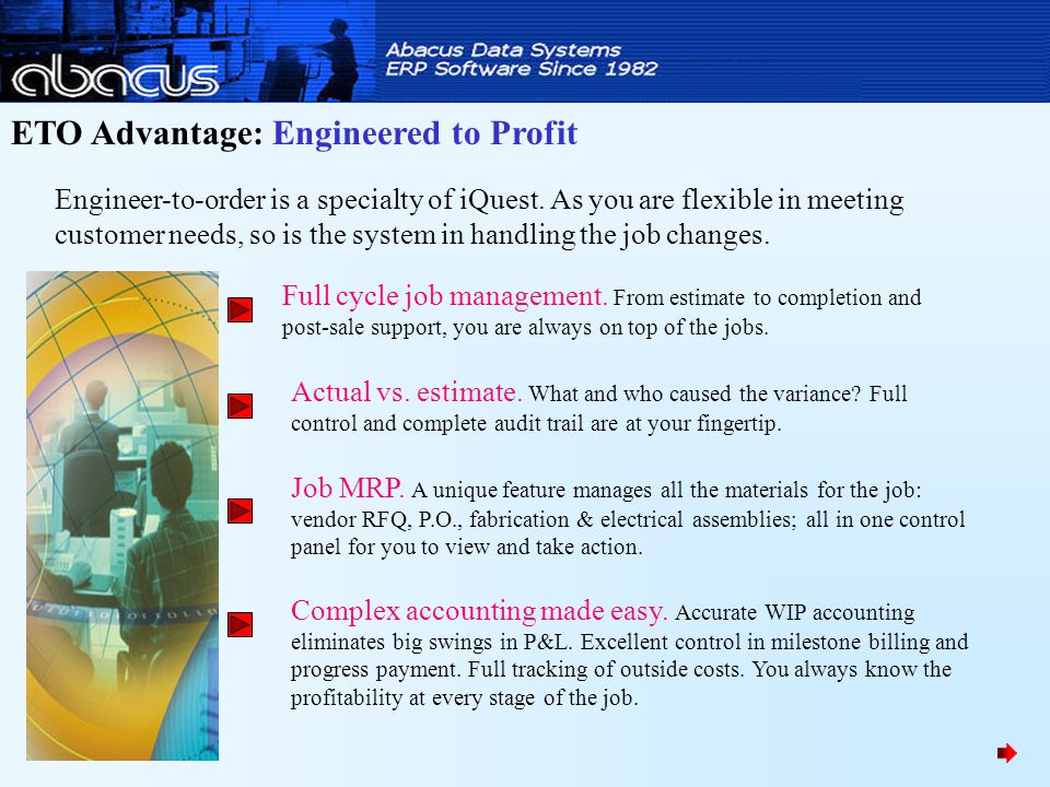 ETO Advantage: Engineered to Profit Engineer-to-order is a specialty of iQuest.