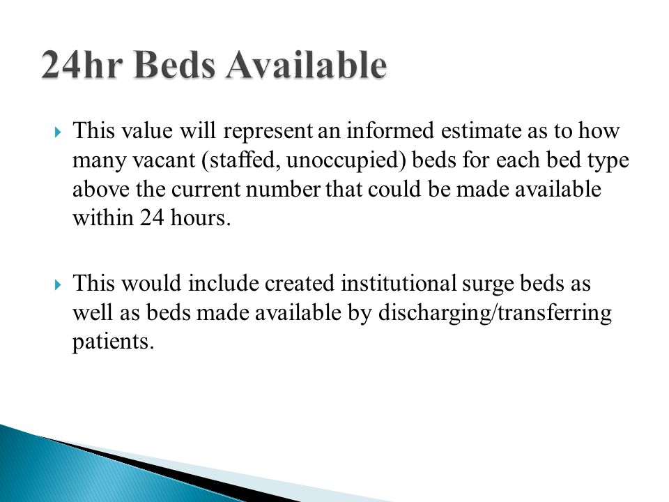  The types of beds to be reported to the HAvBED Project include: ◦ Psychiatric: ward beds on a closed/locked psychiatric unit or ward beds where a patient will be attended by a sitter.