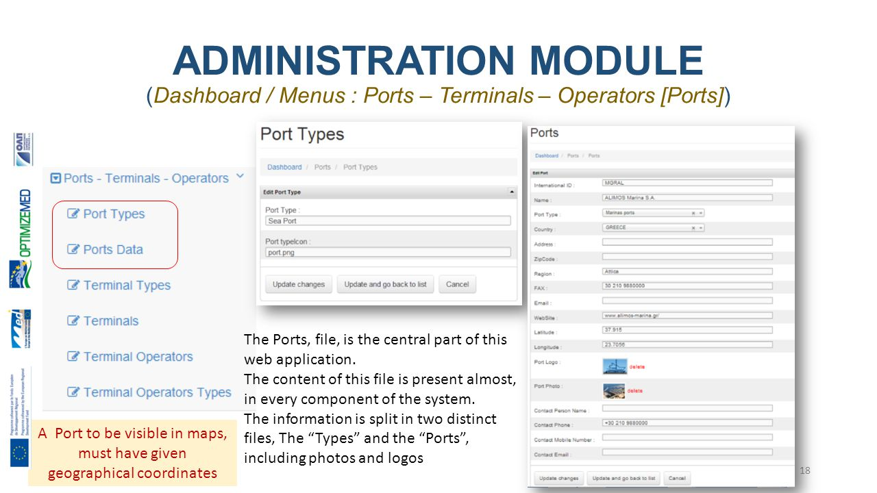 ADMINISTRATION MODULE (Dashboard / Menus : Ports – Terminals – Operators [Ports]) 18 The Ports, file, is the central part of this web application.