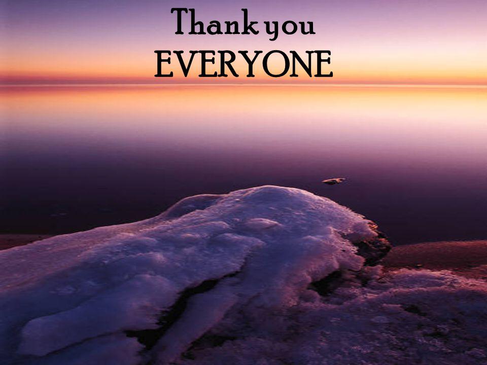 Thank you EVERYONE