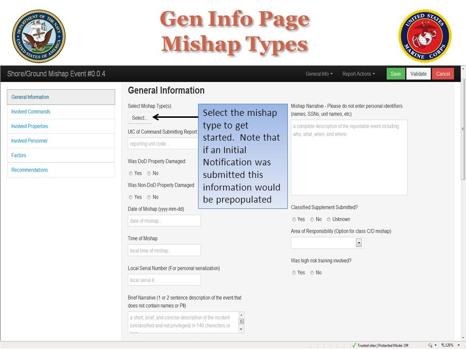 Select the mishap type to get started. Note that if an Initial Notification was submitted this information would be prepopulated Gen Info Page Mishap