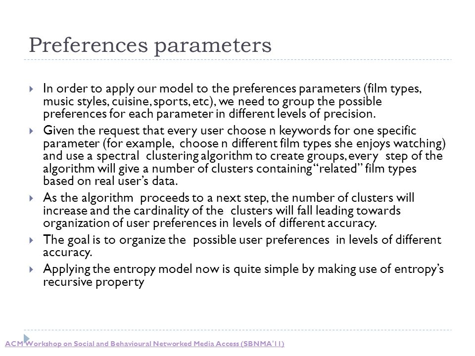 Preferences parameters  In order to apply our model to the preferences parameters (film types, music styles, cuisine, sports, etc), we need to group the possible preferences for each parameter in different levels of precision.