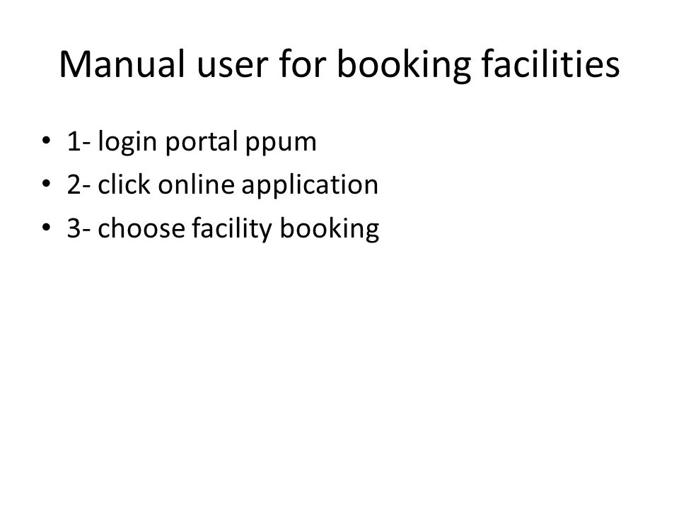 Manual user for booking facilities 1- login portal ppum 2- click online application 3- choose facility booking