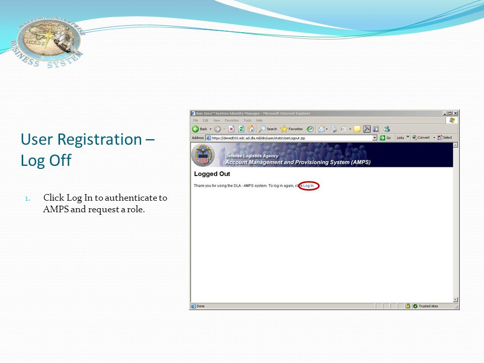 "User Registration 1. Note the User ID. 2. Click ""Leave AMPS Registration""."