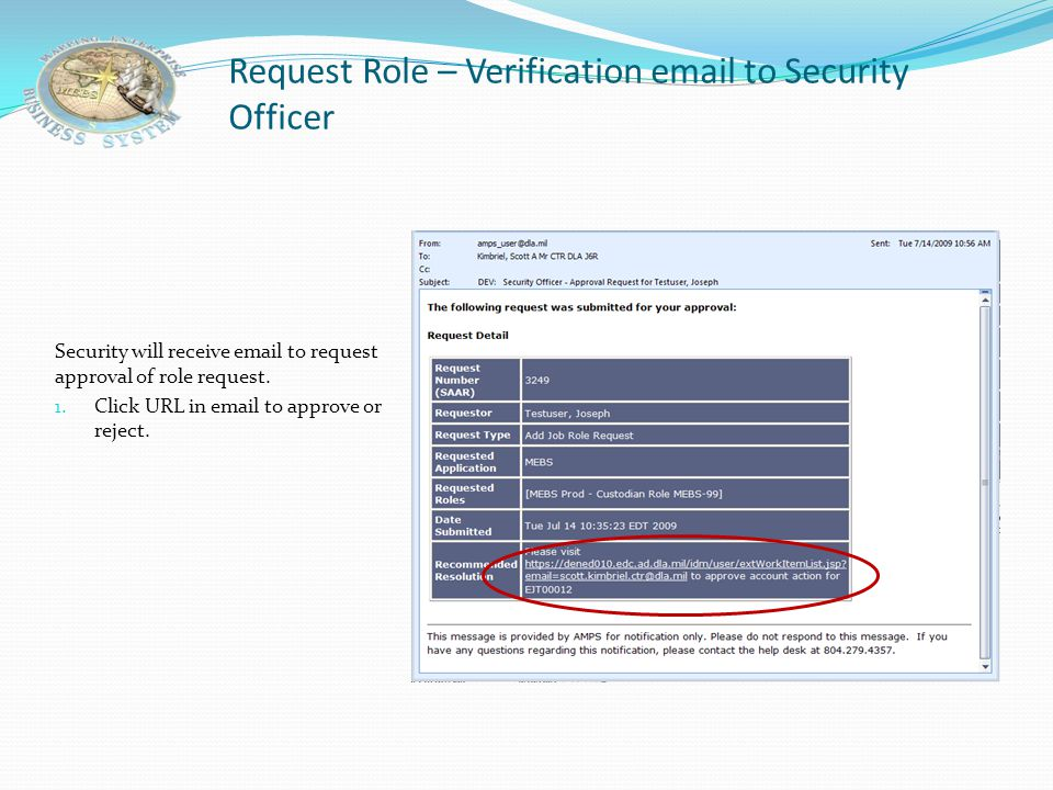 Request Role – Status to Requestor Requestor will receive email notification of pending Security Officer approval.