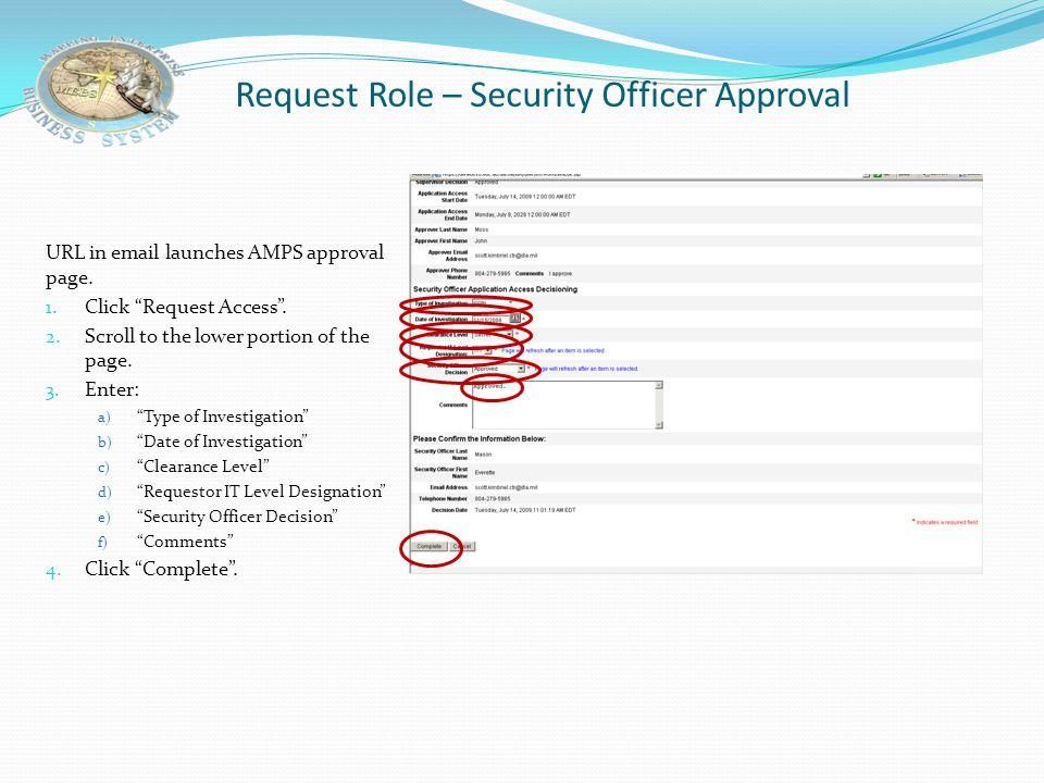 Request Role – Verification email to Security Officer Security will receive email to request approval of role request. 1. Click URL in email to approv