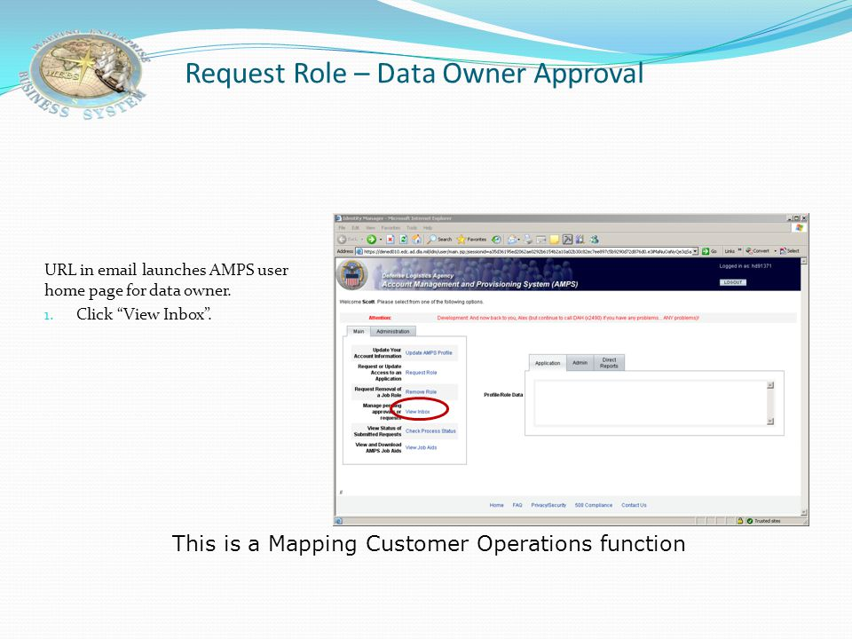 Request Role – Data Owner Approval Data Owner will receive email to request approval of role request. 1. Click URL in email to approve or reject. This