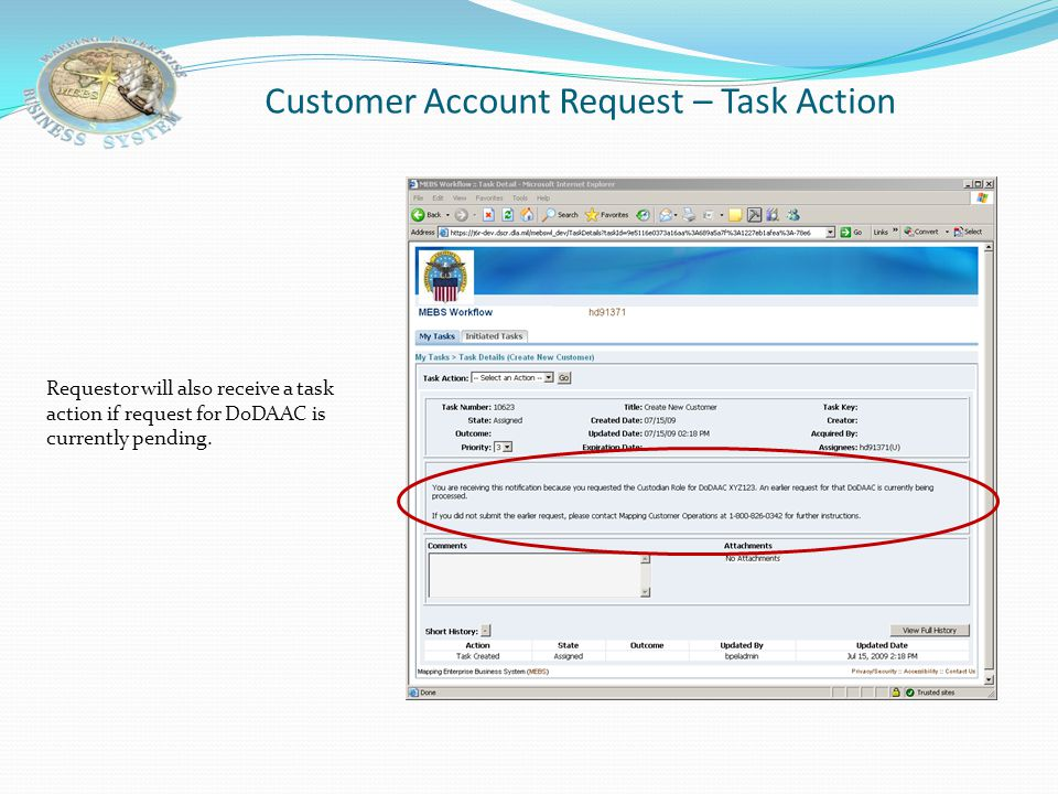Customer Account Request – Custodian Notification e-Mail Requestor receives e-mail if request for DoDAAC is currently pending.