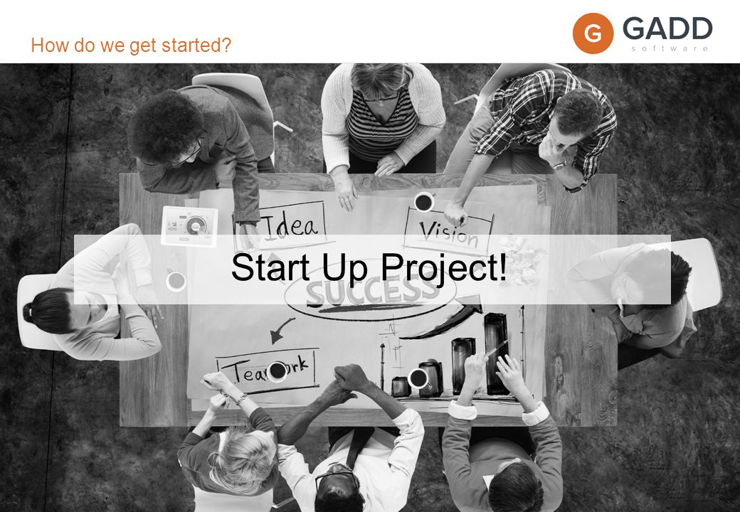 page 16 Start Up Project! How do we get started?