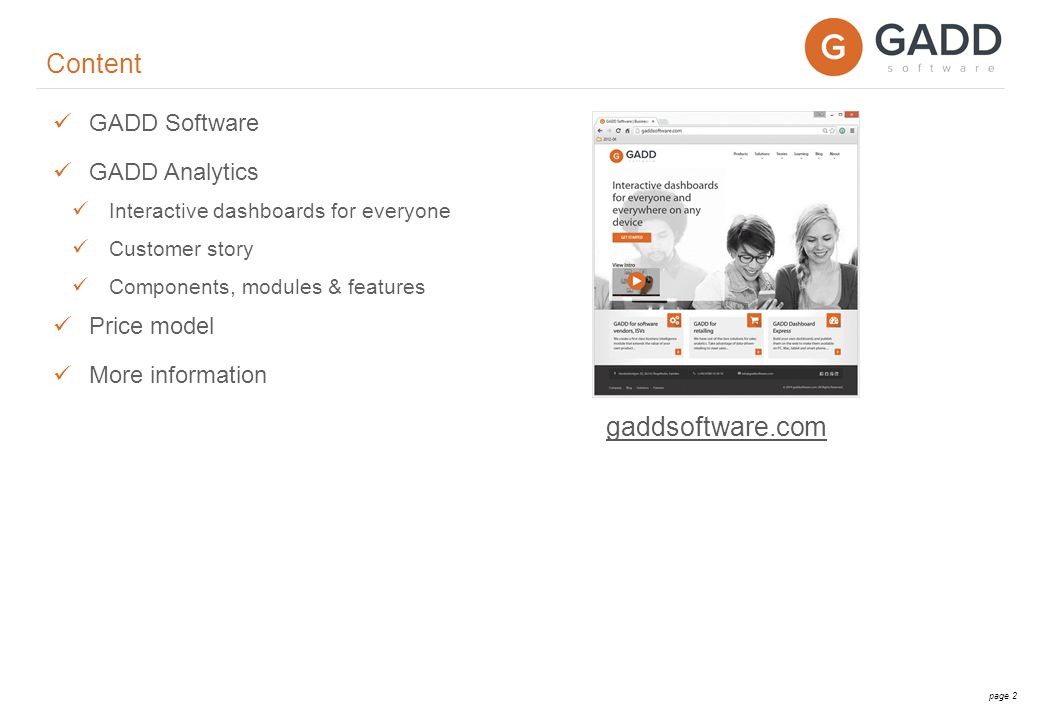 page 2 GADD Software GADD Analytics Interactive dashboards for everyone Customer story Components, modules & features Price model More information Content gaddsoftware.com
