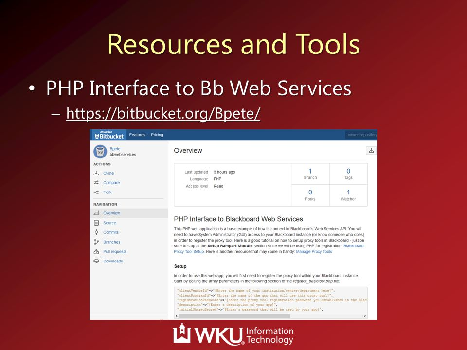 Resources and Tools PHP Interface to Bb Web Services PHP Interface to Bb Web Services – https://bitbucket.org/Bpete/ https://bitbucket.org/Bpete/