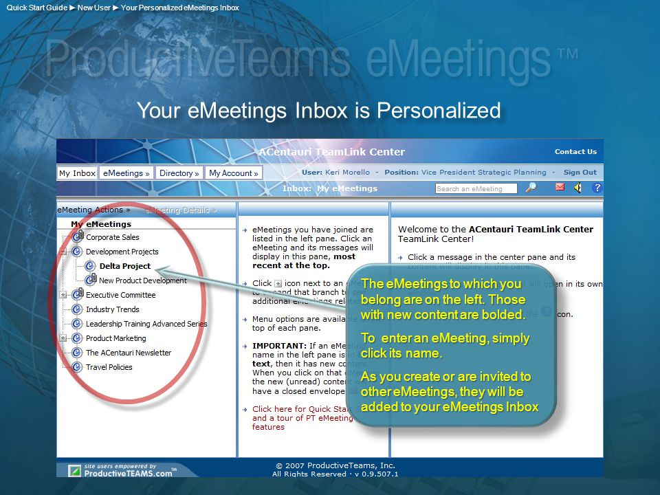 Your eMeetings Inbox is Personalized The eMeetings to which you belong are on the left.