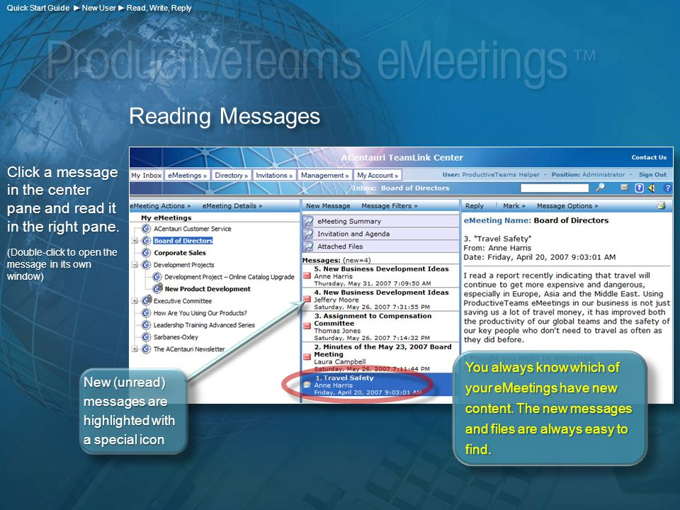 Reading Messages New (unread) messages are highlighted with a special icon You always know which of your eMeetings have new content.
