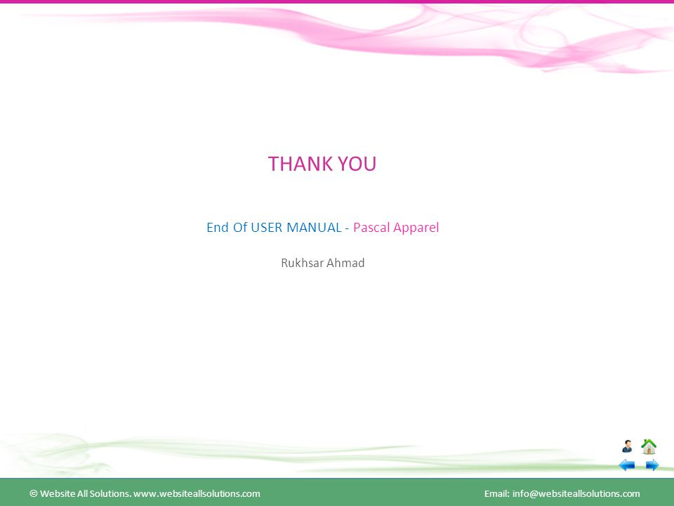 THANK YOU End Of USER MANUAL - Pascal Apparel Rukhsar Ahmad  Website All Solutions.