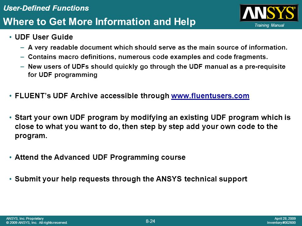 User-Defined Functions 8-24 ANSYS, Inc. Proprietary © 2009 ANSYS, Inc. All rights reserved. April 28, 2009 Inventory #002600 Training Manual Where to