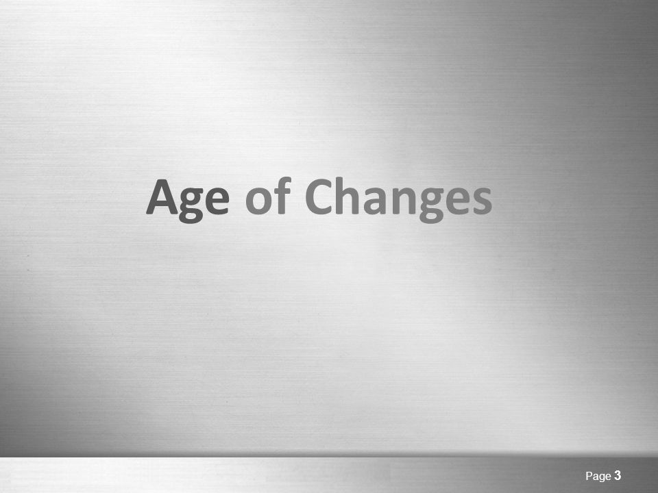 Here comes your footer Page 4 Age of Changes In 2007, Apple Inc. introduced the first smart phone.