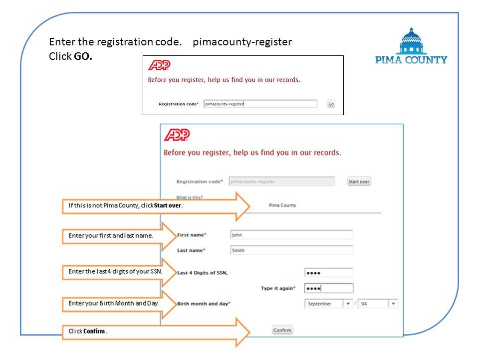 Enter the registration code. pimacounty-register Click GO.