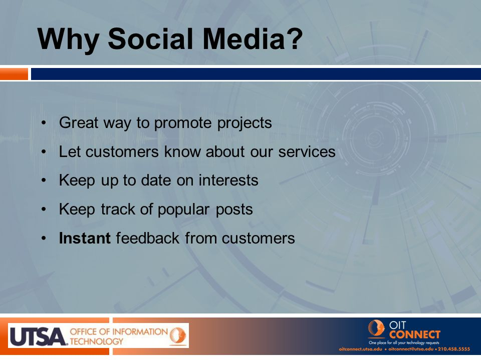 Why Social Media? Great way to promote projects Let customers know about our services Keep up to date on interests Keep track of popular posts Instant