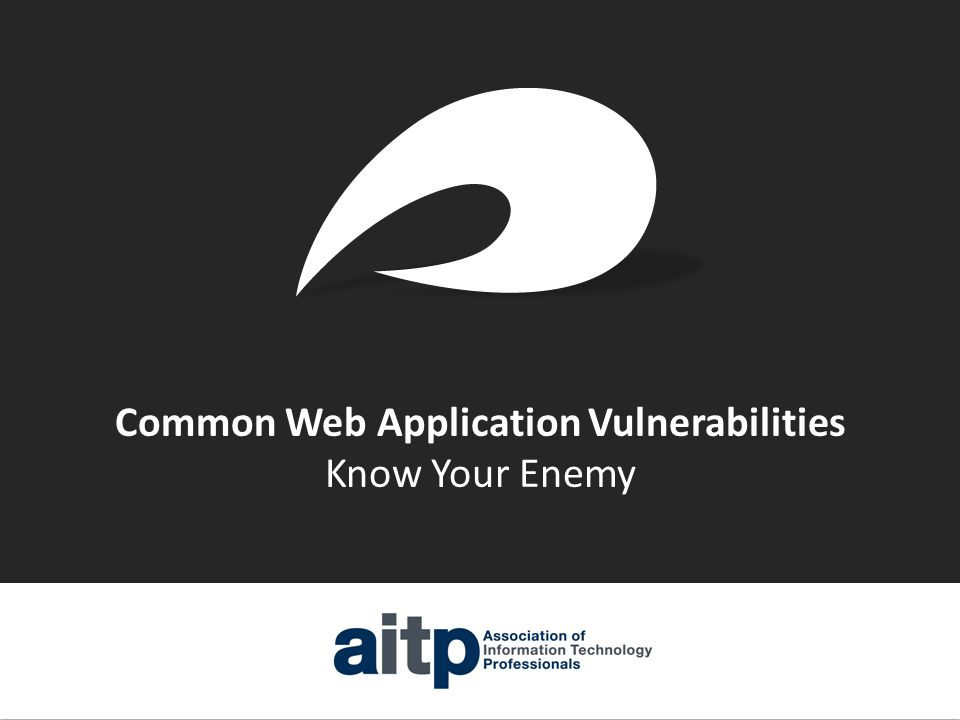 Common Web Application Vulnerabilities Know Your Enemy