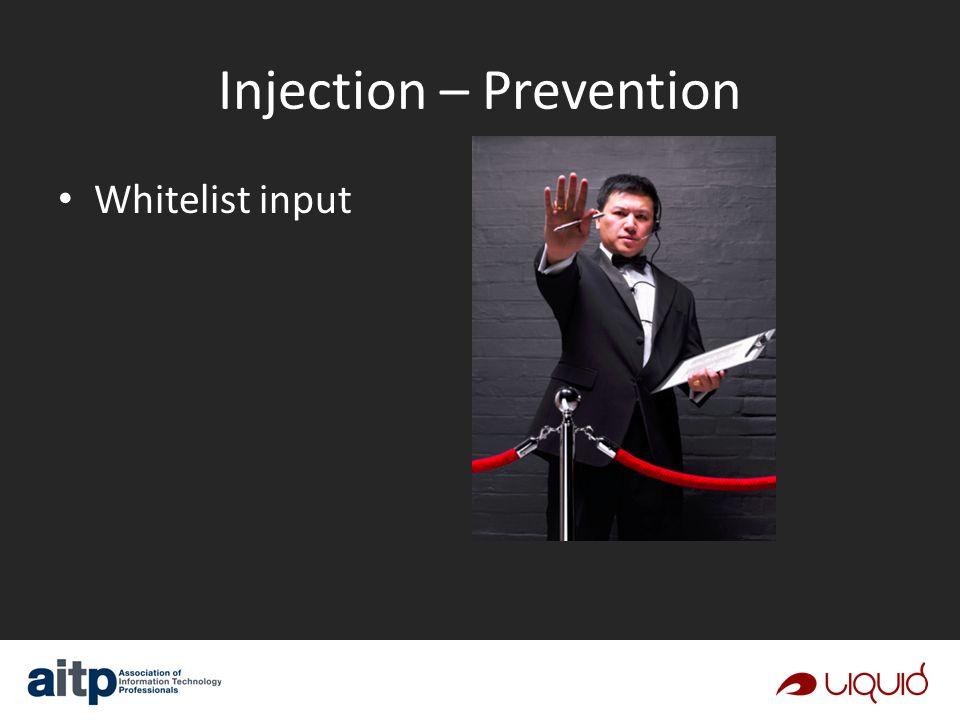 Injection – Prevention Whitelist input