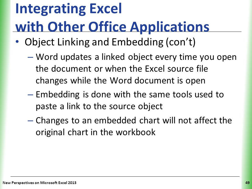 XP Integrating Excel with Other Office Applications New Perspectives on Microsoft Excel 201349 Object Linking and Embedding (con't) – Word updates a l