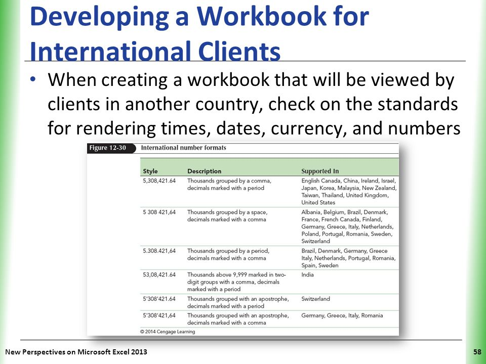 XP Developing a Workbook for International Clients When creating a workbook that will be viewed by clients in another country, check on the standards