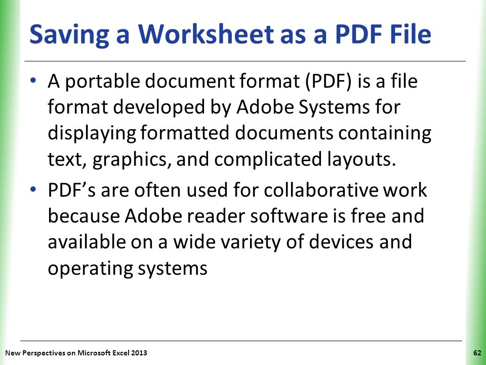 XP Saving a Worksheet as a PDF File A portable document format (PDF) is a file format developed by Adobe Systems for displaying formatted documents co