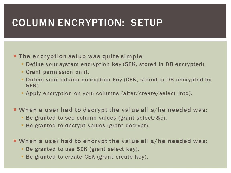  The encryption setup was quite simple:  Define your system encryption key (SEK, stored in DB encrypted).