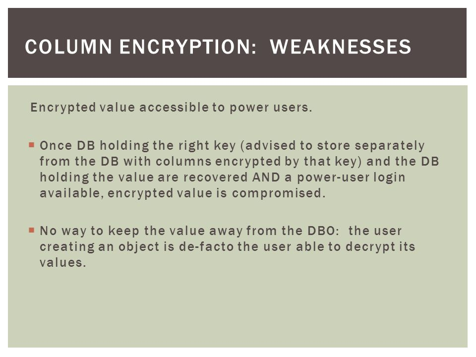 Encrypted value accessible to power users.