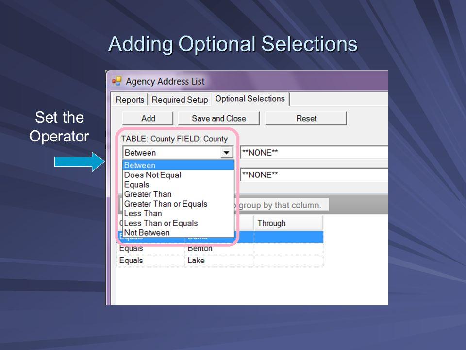 Adding Optional Selections Set the Operator