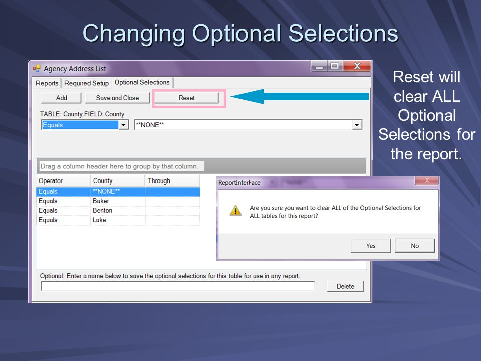 Changing Optional Selections Reset will clear ALL Optional Selections for the report.