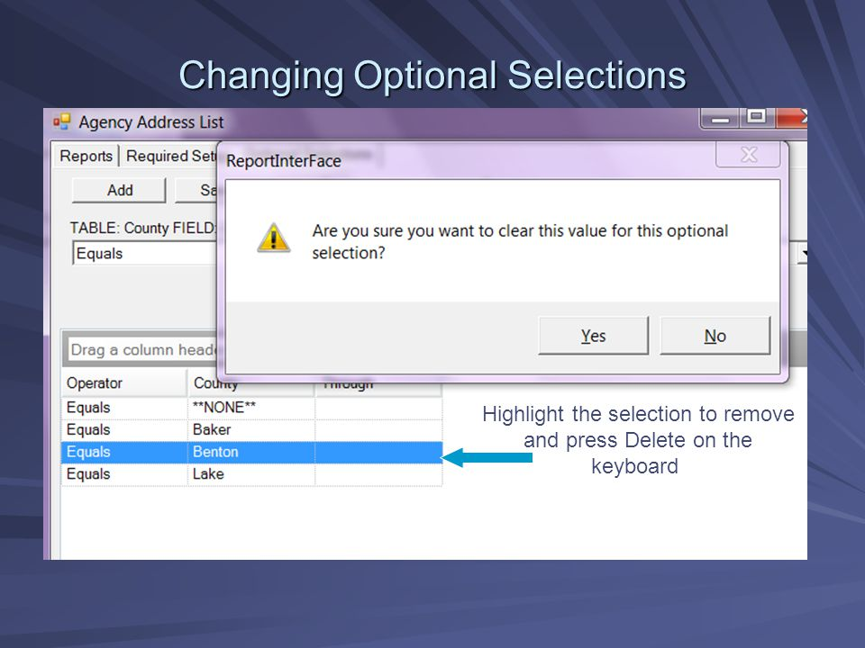 Changing Optional Selections Highlight the selection to remove and press Delete on the keyboard.