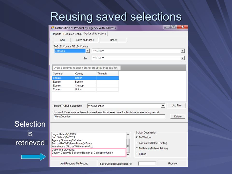 Reusing saved selections Selection is retrieved