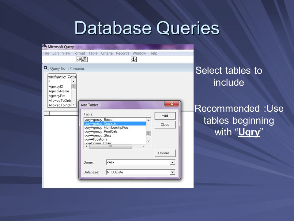 """Database Queries Select tables to include Recommended :Use tables beginning with """"Uqry"""""""