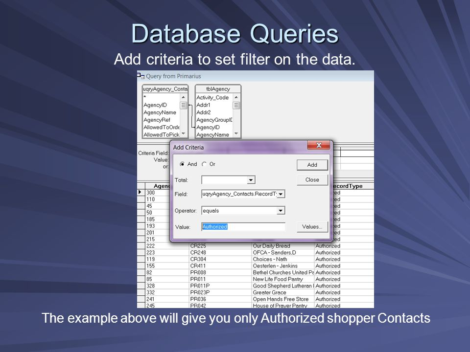 Database Queries Add criteria to set filter on the data.