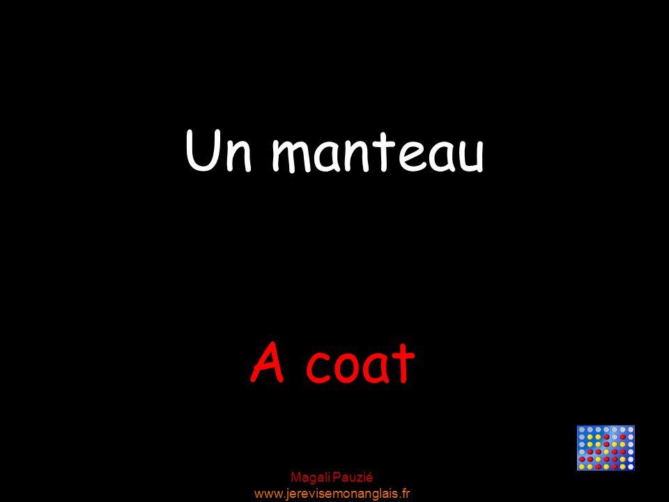 Magali Pauzié www.jerevisemonanglais.fr A coat Un manteau