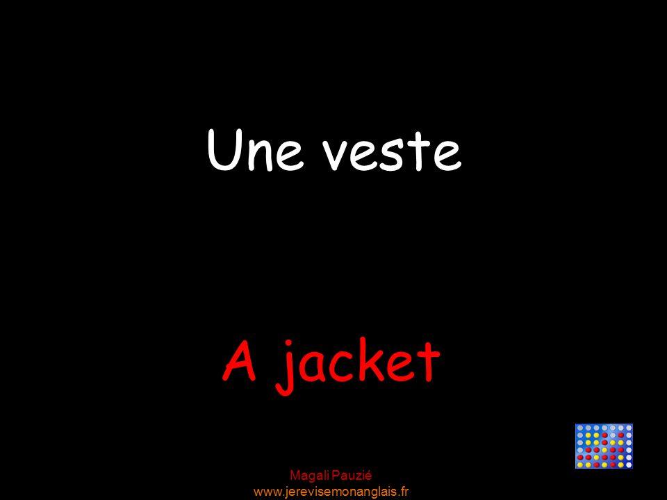 Magali Pauzié www.jerevisemonanglais.fr A jacket Une veste