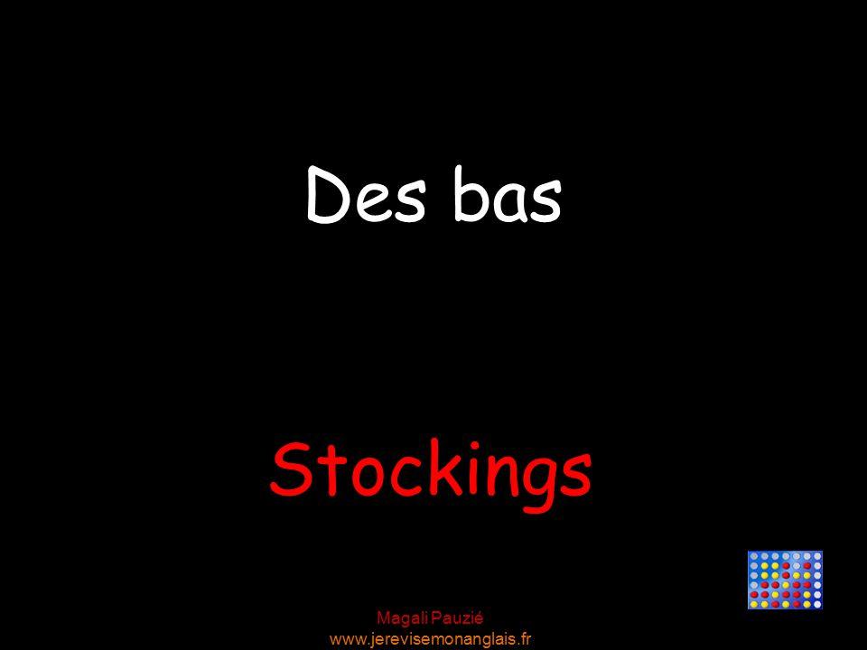 Magali Pauzié www.jerevisemonanglais.fr Stockings Des bas