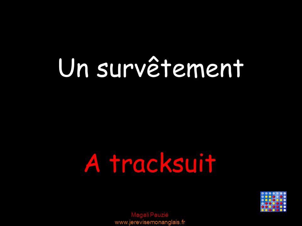 Magali Pauzié www.jerevisemonanglais.fr A tracksuit Un survêtement