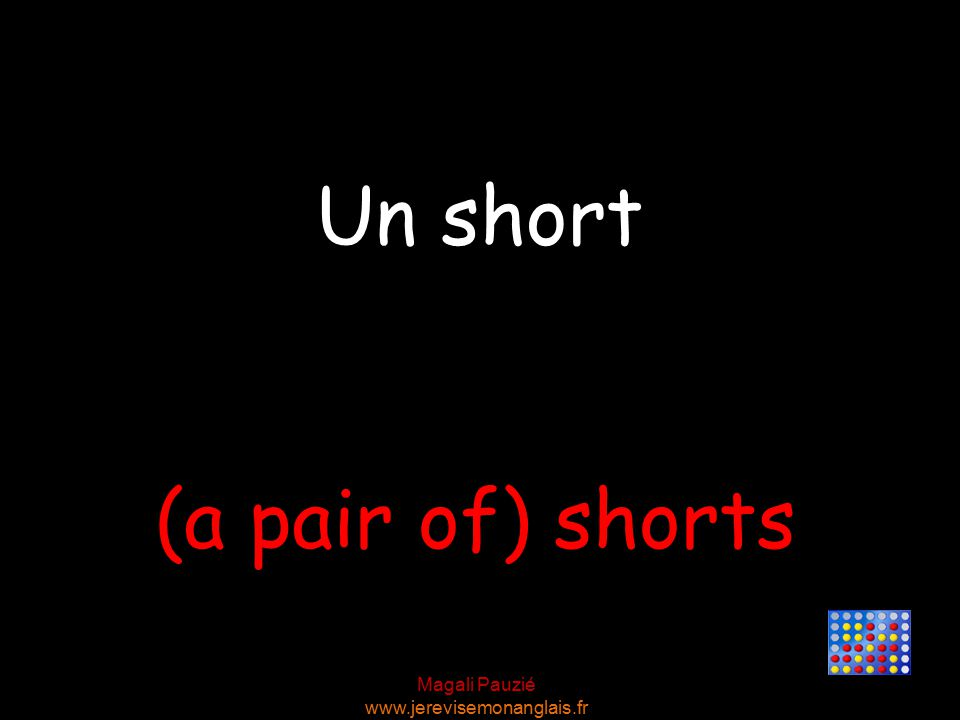 Magali Pauzié www.jerevisemonanglais.fr (a pair of) shorts Un short