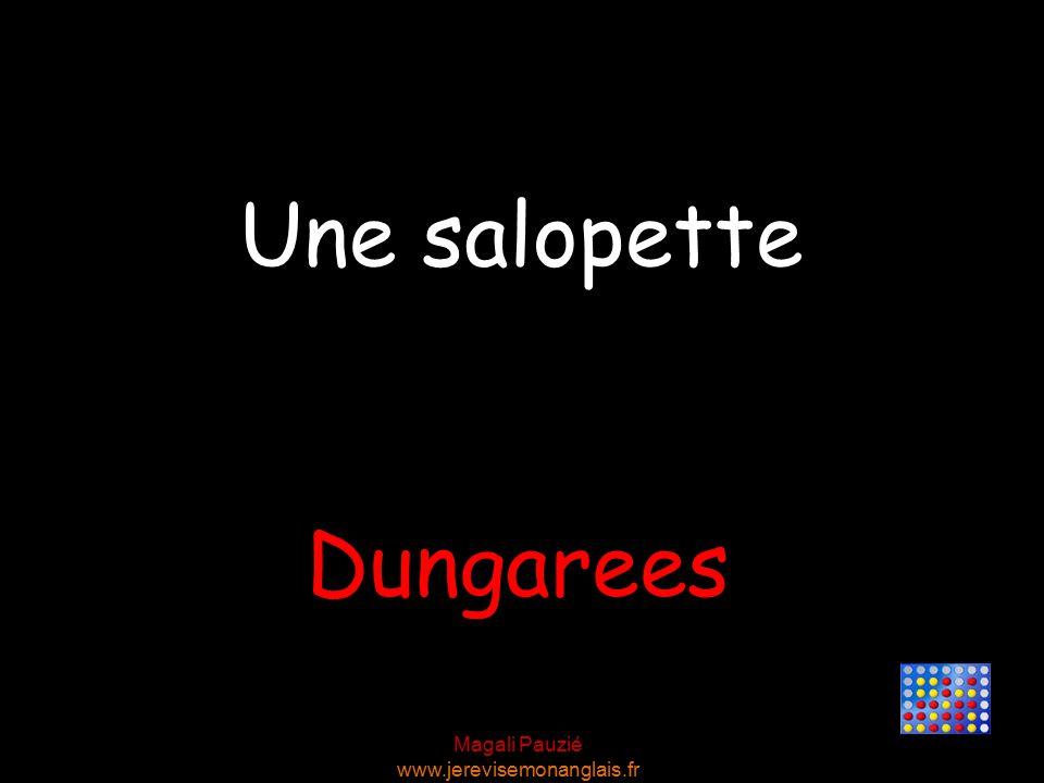 Magali Pauzié www.jerevisemonanglais.fr Dungarees Une salopette