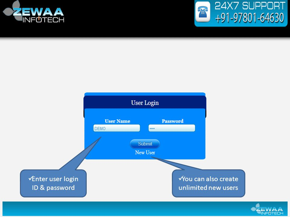 Enter user login ID & password You can also create unlimited new users