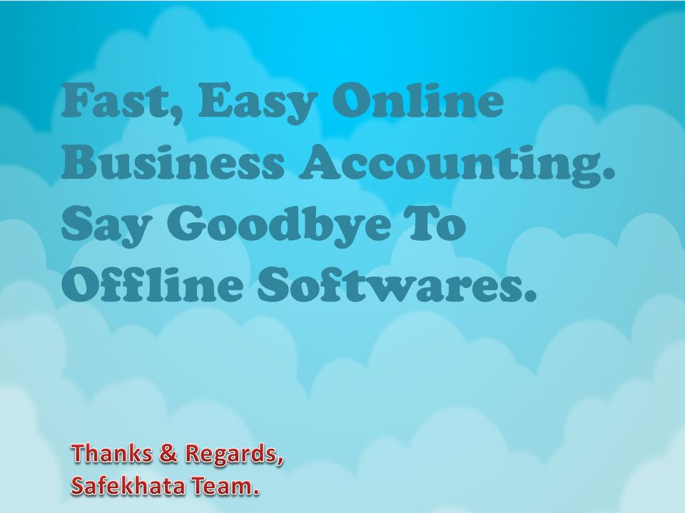 Fast, Easy Online Business Accounting. Say Goodbye To Offline Softwares.