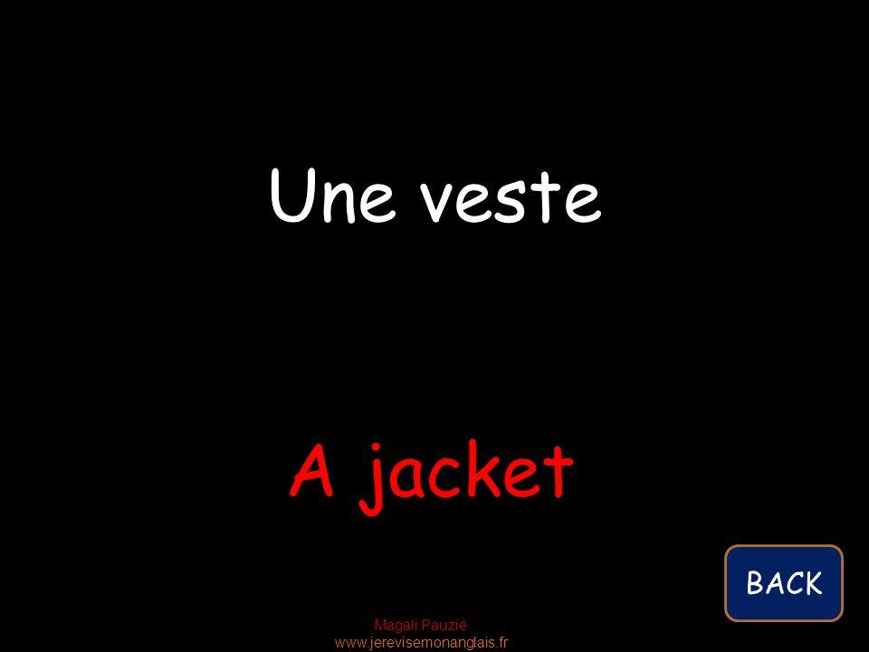 Magali Pauzié www.jerevisemonanglais.fr A jacket Une veste BACK
